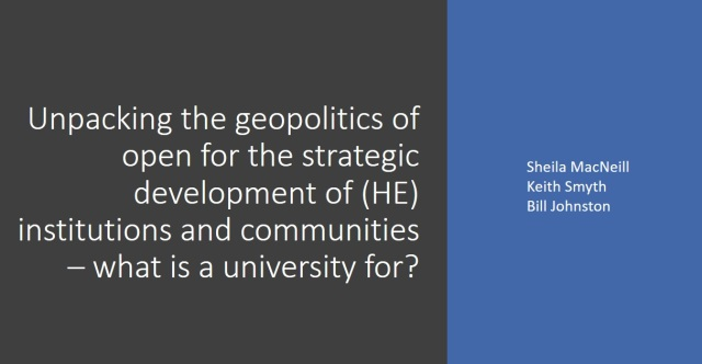 Title slide for presentation at #OER19 conference. Unpacking the geopolitics of open for the strategic development of (HE) institutions and communities - what is a university for?