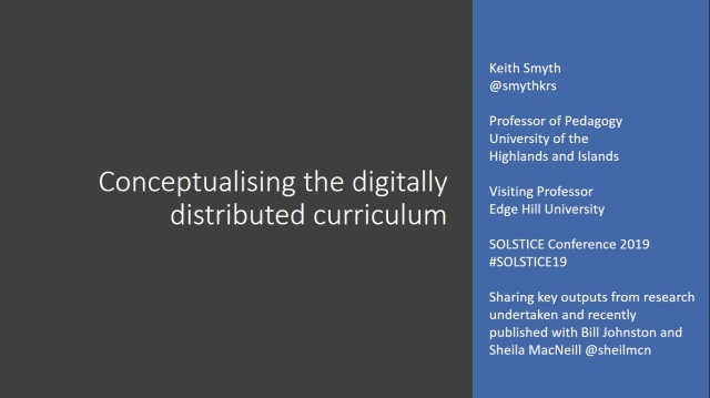 Title slide for presentation on the topic of 'Conceptualising the digitally distributed curriculum' for SOLSTICE 2019 Conference